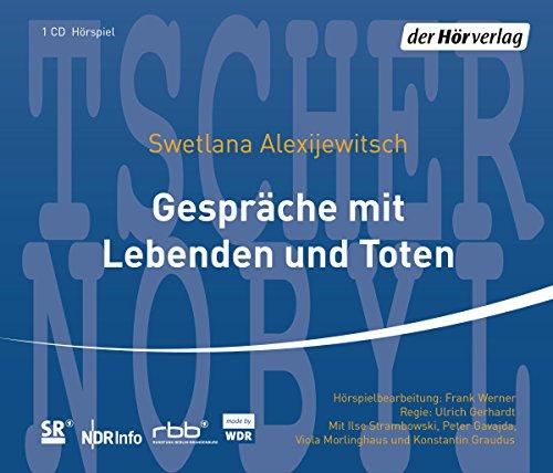 Gespräche mit Lebenden und Toten (Swetlana Alexijewitsch) SR-NDR-SFB-ORB-WDR 1998 - der hörverlag 2000 - 2011