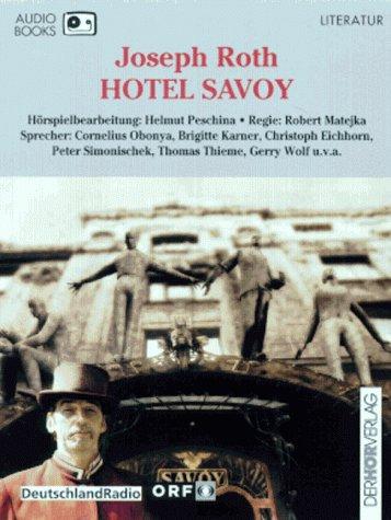 Hotel Savoy (Joseph Roth) DLR / ORF 1994 / der hörverlag 1997