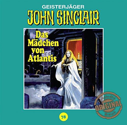 John Sinclair (78) Das Mädchen von Atlantis (Teil 1/3) (Jason Dark) Tonstudio Braun
