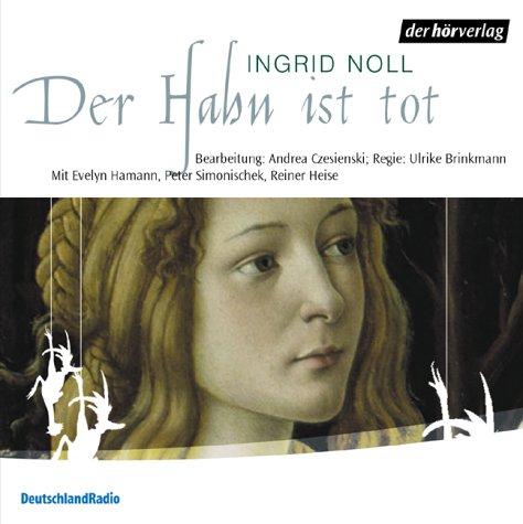 Der Hahn ist tot (Ingrid Noll) DLR 1997 / der hörverlag 2004