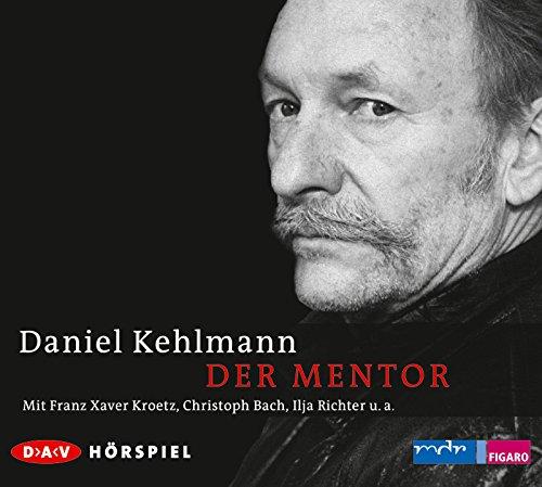 Daniel Kehlmann - Der Mentor
