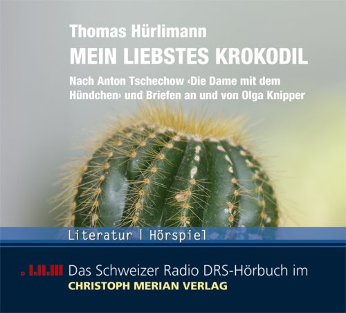 Mein liebstes Krokodil (Thomas Hürlimann) DRS 2004