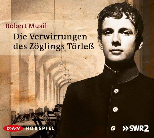 Robert Musil - Die Verwirrungen des Zöglings Törless Teil 1