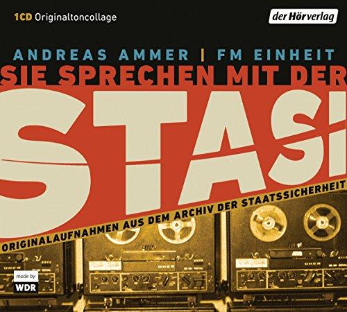 Andreas Ammer, FM Einheit - Sie sprechen mit der Stasi