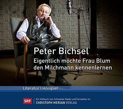 Peter Bichsel - Eigentlich möchte Frau Blum den Milchmann kennen lernen