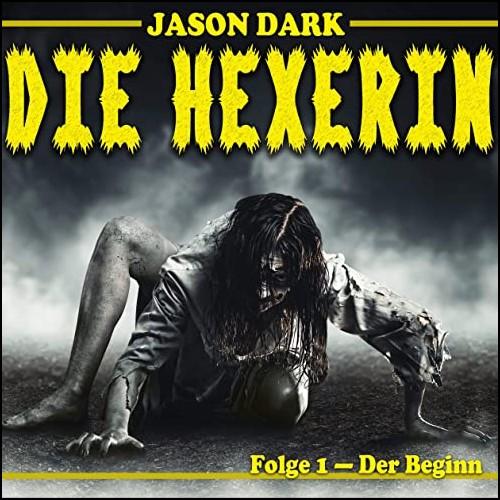 Die Hexerin (1) Der Beginn - Cocomico Records 2008 / Lübbe Audio 2020