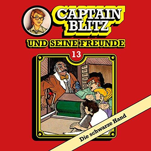 Captain Blitz und seine Freunde (13) Die schwarze Hand - Kiosk 1984 / All Ears 2018