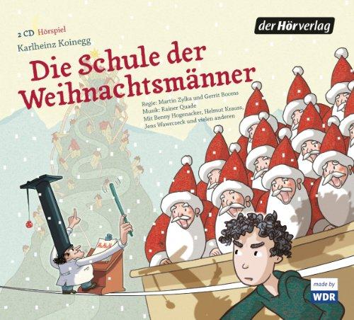 Die Schule der Weihnachtsmänner (Karlheinz Koinegg) WDR 2013 - der hörverlag 2014