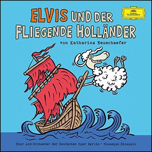 Elvis und der fliegende Holländer (Katharina Neuschaefer) BR 2016 / Dt. Grammophon 2017