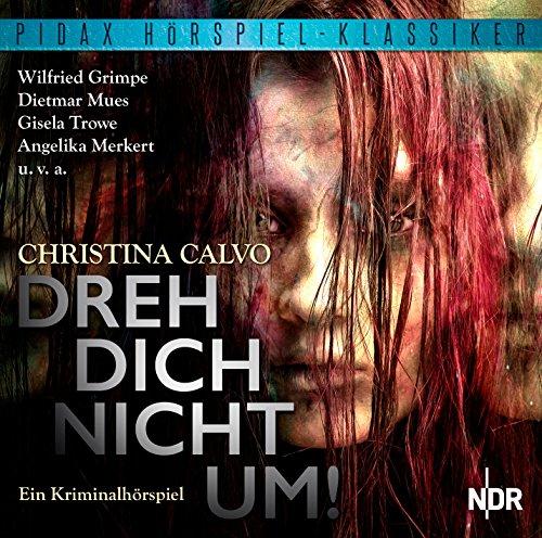 Christina Calvo - Pidax Hörspiel-KlassikerDreh dich nicht um!