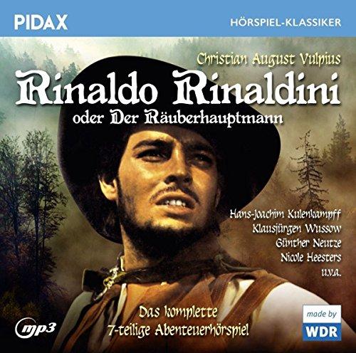 Pidax Hörspiel-Klassiker - Rinaldo Rinaldini oder Der Räuberhauptmann (Christian August Vulpius) WDR 1966 / Pidax 2018