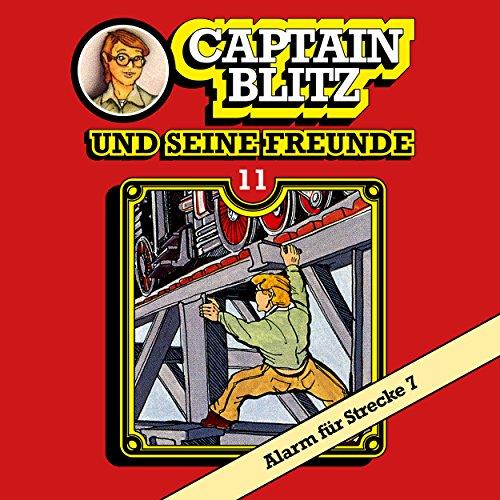 Captain Blitz und seine Freunde (11) Alarm für Strecke 7 - Kiosk 1983 / All Ears 2018