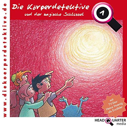 Die Körperdetektive (1) Die Körperdetektive und der magische Schlüssel - headquarter media 2015