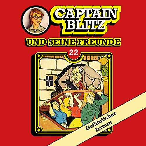 Captain Blitz und seine Freunde (22) Gefährlicher Irrtum - Kiosk 1984 / All Ears 2018
