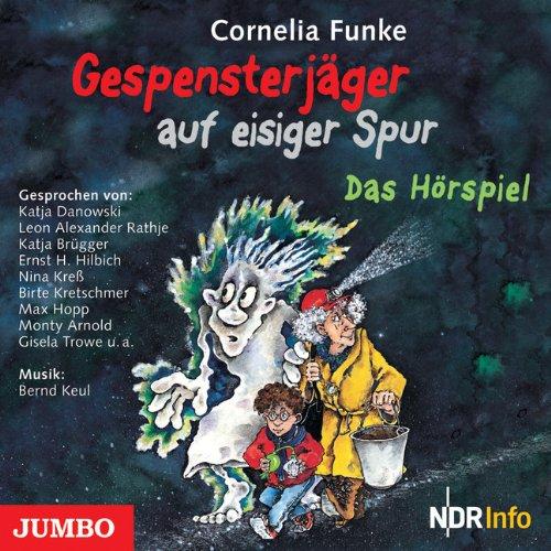 Gespensterjäger - Gespensterjäger auf eisiger Spur (Cornelia Funke, Jörgpeter Ahlers) NDR / Jumbo 2009