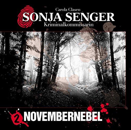 Sonja Senger Kriminalkommissarin (2) Novembernebel - Winterzeit 2018