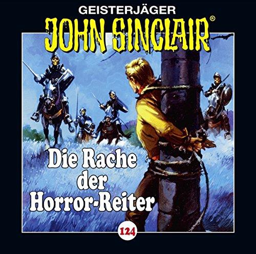John Sinclair (124) Die Rache der Horror-Reiter - Lübbe Audio 2018