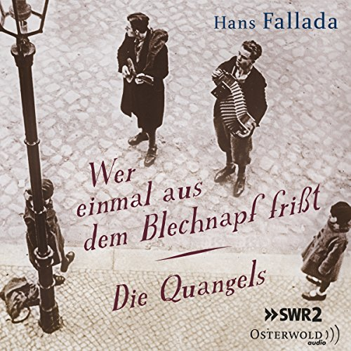 Hans Fallada - Wer einmal aus dem Blechnapf frisst