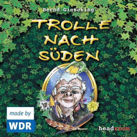 Trolle nach Süden (Bernd Gieseking) WDR - headroom 2004