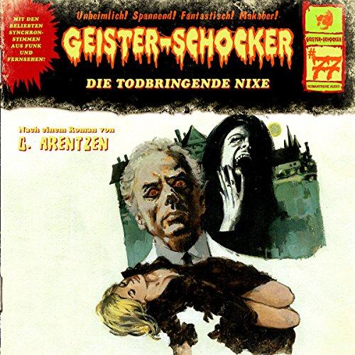 Geister-Schocker (77) Die todbringende Nixe - Romantruhe 2018