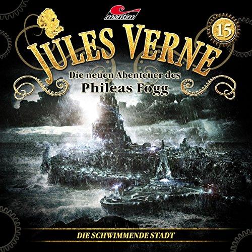 Jules Verne - Die neuen Abenteuer des Phileas Fogg (15) Die schwimmende Stadt - maritim 2018