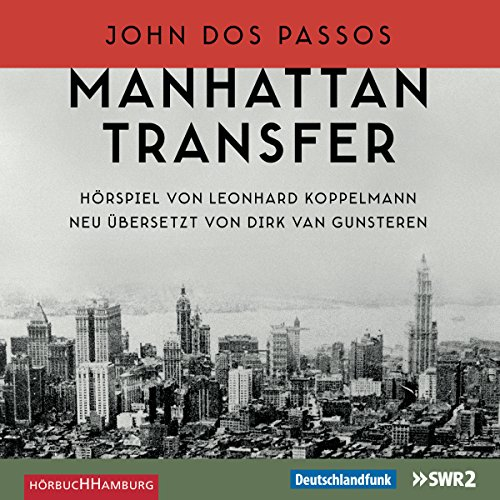 John Dos Passos - Manhattan Transfer Teil 1
