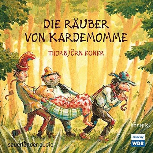 Thorbjörn Egner - Die Räuber von Kardemomme