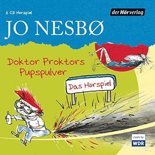 Doktor Proktors Pupspulver (Jo Nesbo) WDR 2015 / der hörverlag 2015