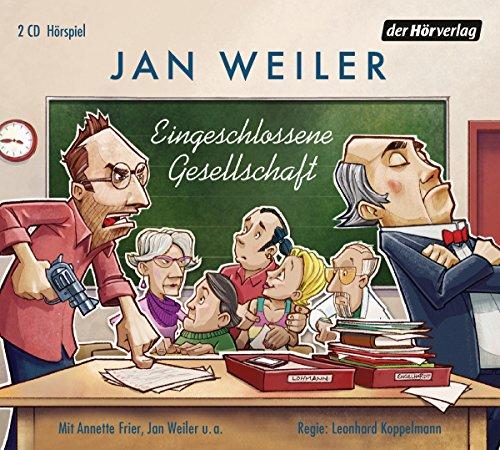 Eingeschlossene Gesellschaft (Jan Weiler) WDR / der hörverlag 2018
