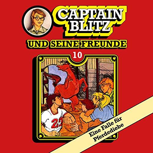 Captain Blitz und seine Freunde (10) Eine Falle für Pferdediebe - Kiosk 1983 / All Ears 2018