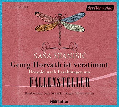 Saša Stanišic - Georg Horvath ist verstimmt - Hörspiel nach Erzählungen aus