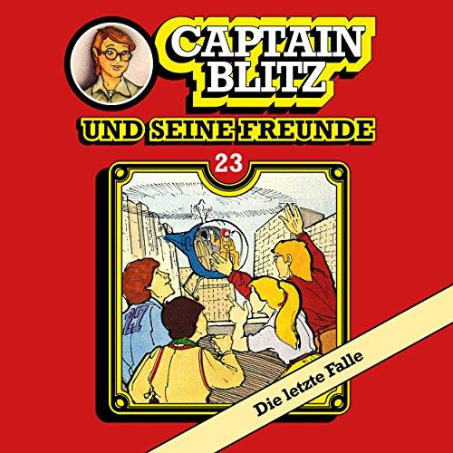 Captain Blitz und seine Freunde (23) Die letzte Falle - Kiosk 1984 / All Ears 2018