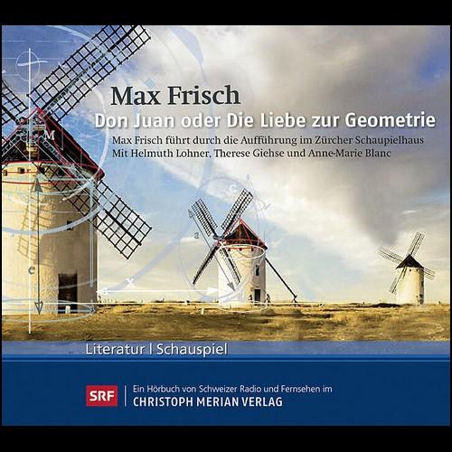 Max Frisch - Don Juan oder die Liebe zur Geometrie