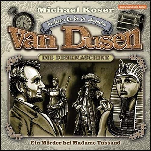 Michael Koser - Professor van Dusen (9) Ein Mörder bei Madame Tussaud