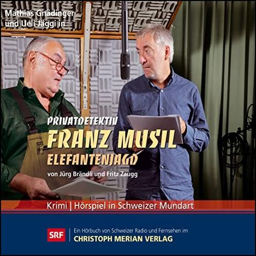 Jürg Brändli, Fritz Zaugg - Privatdetektiv Franz Musil (5) Elefantenjagd oder Franz Musils fünfter Fall