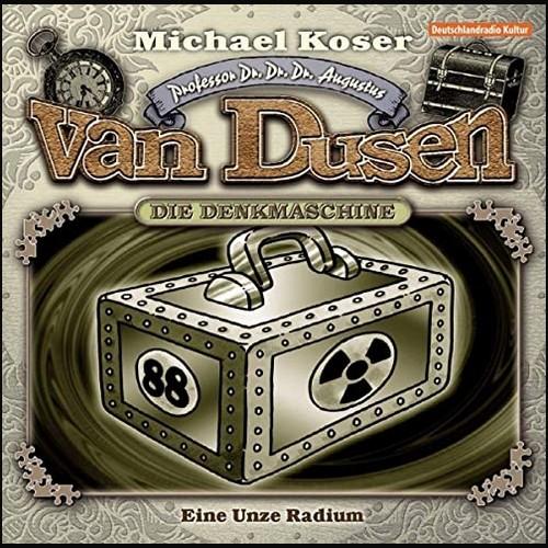 Michael Koser nach Jacques Futrelle - Professor van Dusen (1) Eine Unze Radium