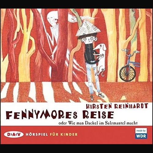 Kirsten Reinhardt - Fennymores Reise oder Wie man Dackel im Salzmantel macht Teil 2