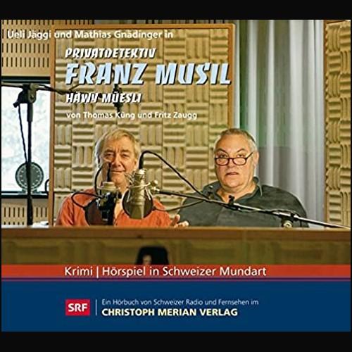 Thomas Küng und Fritz Zaugg - Privatdetektiv Franz Musil (2) Häwy Müesli für de Musil<br>oder<br>Franz Musils zweiter Fall