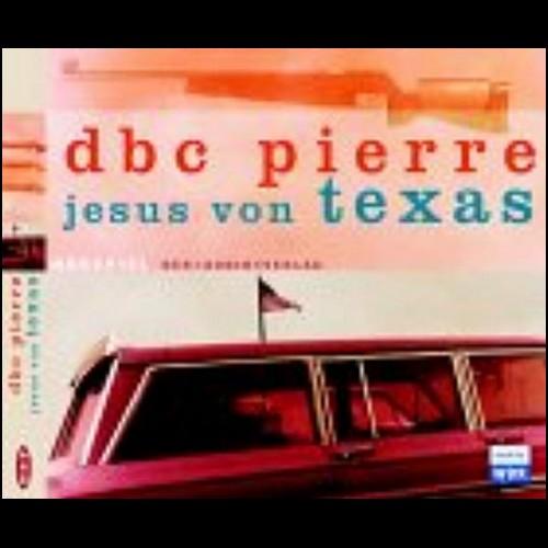 DBC Pierre - Jesus von Texas